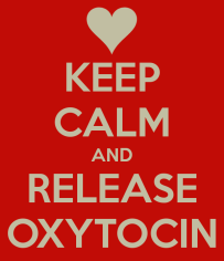 keep-calm-and-release-oxytocin-2(1)
